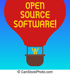 Handwriting text Open Source Software. Concept meaning software with source code that anyone can modify Hu analysis Dummy Arms Raising inside Gondola Riding Blank Color Air Balloon.