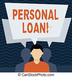 Handwriting text Personal Loan. Concept meaning taking money bank helps you meet your current financial needs Faceless Man has Two Shadows Each has Their Own Speech Bubble Overlapping.