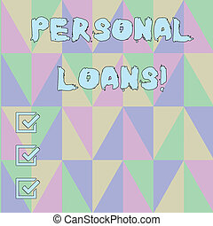Handwriting text Personal Loans. Concept meaning unsecured loan and helps you meet your financial needs Obtuse Triangle Shape Forming Blurry Mosaic and Stained Glass Pattern Style.