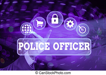 Handwriting text Police Officer. Concept meaning a demonstrating who is an officer of the law enforcement team.