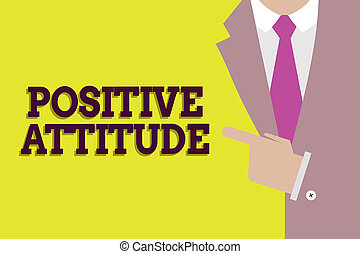 Handwriting text Positive Attitude. Concept meaning Being optimistic in Life Looking for good things