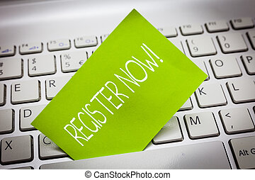 Handwriting text REGISTER NOW. Concept meaning To put information especially your name into an official list