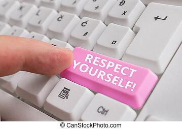 Handwriting text Respect Yourself. Concept meaning believing that you good and worthy being treated well White pc keyboard with empty note paper above white background key copy space.