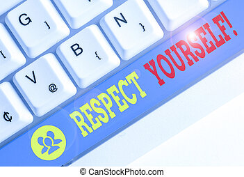 Handwriting text Respect Yourself. Concept meaning believing...