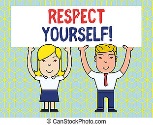 Handwriting text Respect Yourself. Concept meaning believing that you good and worthy being treated well Two Smiling People Holding Big Blank Poster Board Overhead with Both Hands.