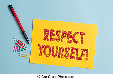 Handwriting text Respect Yourself. Concept meaning believing that you good and worthy being treated well Plain cardboard and writing equipment placed above pastel colour backdrop.