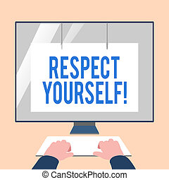 Handwriting text Respect Yourself. Concept meaning believing that you good and worthy being treated well Hands on Mockup Keyboard Front of Blank White Monitor with Screen Protector.