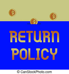 Handwriting text Return Policy. Concept meaning Tax...