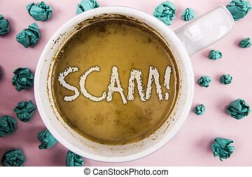 Handwriting text Scam Motivational Call. Concept meaning Dishonest Act Fraud Trick People for making money written on Coffee in White Cup within Crumpled Paper Balls on plain pink background.