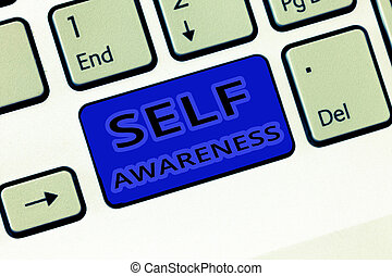 Handwriting text Self Awareness. Concept meaning Consciousness of a person towards a situation or happenings