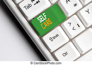 Handwriting text Self Care. Concept meaning the practice of taking action to improve one s is own health White pc keyboard with empty note paper above white background key copy space.