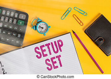 Handwriting text Setup Set. Concept meaning planning how ecommerce business operates before launching Open notebook wallet calculator clips pencil alarm clock color background.