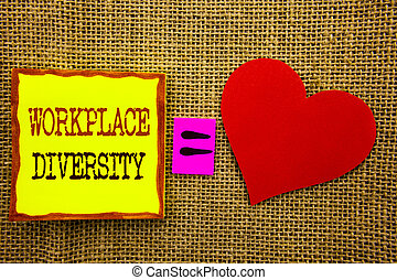 Handwriting text showing Workplace Diversity. Business concept for Corporate Culture Global Concept For Disability written on Stiky Note Paper Meaning Love For on the textured background