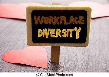 Handwriting text showing Workplace Diversity. Business photo showcasing Corporate Culture Global Concept For Disability written on blackboard on the wooden background with love Heart.