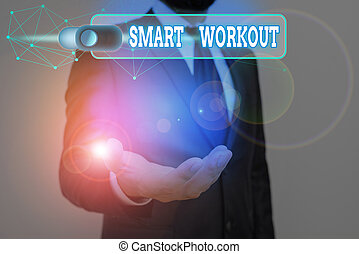 Handwriting text Smart Workout. Concept meaning set a goal that maps out exactly what need to do in being fit.