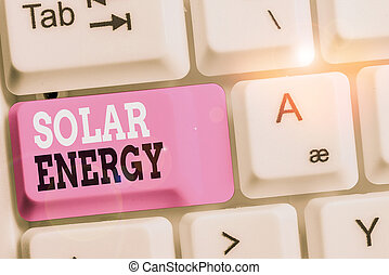 Handwriting text Solar Energy. Concept meaning radiation ...