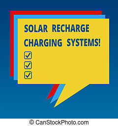 Handwriting text Solar Recharge Charging Systems. Concept meaning New innovative alternative energy supplies Stack of Speech Bubble Different Color Blank Colorful Piled Text Balloon.