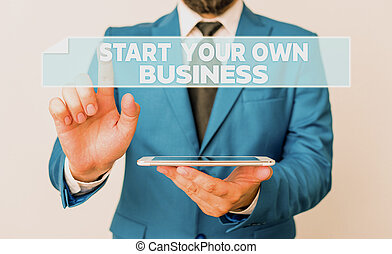 Handwriting text Start Your Own Business. Concept meaning Entrepreneurial Venture a Startup Enter into Trade Businessman with pointing finger in front of him.