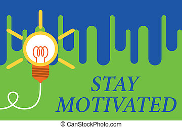 Handwriting text Stay Motivated. Concept meaning Reward ...