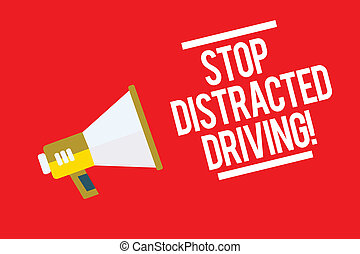 Handwriting text Stop Distracted Driving. Concept meaning asking to be careful behind wheel drive slowly Megaphone loudspeaker red background important message speaking loud.