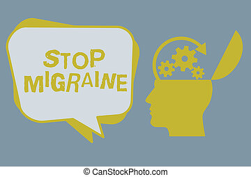 Handwriting text Stop Migraine. Concept meaning Preventing the full attack of headache Caffeine withdrawal