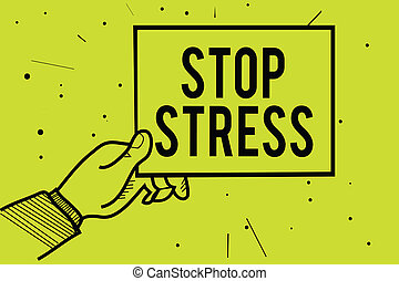 Handwriting text Stop Stress. Concept meaning Seek help Take medicines Spend time with loveones Get more sleep Man hand holding paper communicating information dotted yellow background.