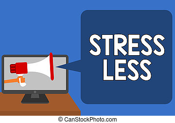 Handwriting text Stress Less. Concept meaning Stay away from...