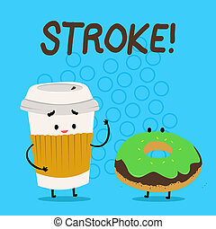 Handwriting text Stroke. Concept meaning Patients losing consciousness due to poor blood flow medical Carry Out Paper Cup with Lid and Sleeve Beside Doughnut with Frosting on Top.