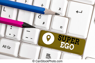 Handwriting text Super Ego. Concept meaning The I or self of...