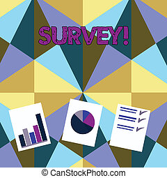 Handwriting text Survey. Concept meaning research method used for collecting data from a predefined group Presentation of Bar, Data and Pie Chart Diagram Graph Each on White Paper.