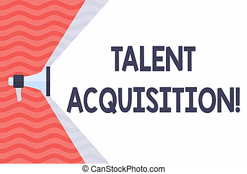Handwriting text Talent Acquisition. Concept meaning process...