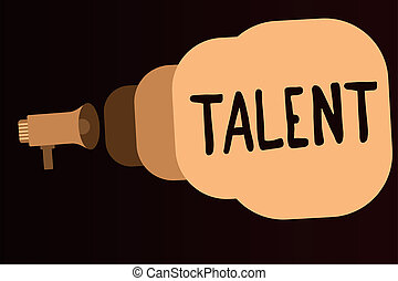Handwriting text Talent. Concept meaning natural aptitude or...