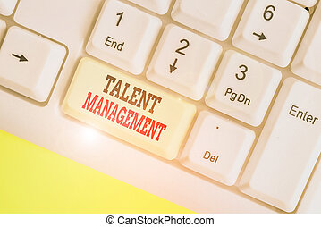 Handwriting text Talent Management. Concept meaning ...