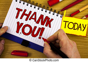 Handwriting text Thank You Motivational Call. Concept meaning Appreciation greeting Acknowledgment Gratitude written by Marker in Hand on Notebook on wooden background Today Pen Pencil next to it