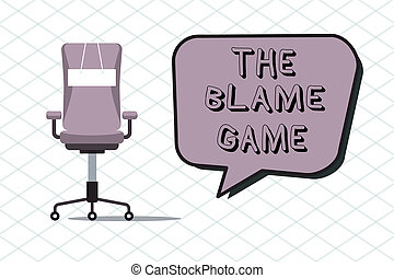 Handwriting text The Blame Game. Concept meaning A situation...