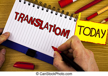 Handwriting text Translation Motivational Call. Concept meaning Transform words or texts to another language written by Marker in Hand on Notebook on wooden background Today Pen Pencil next to it