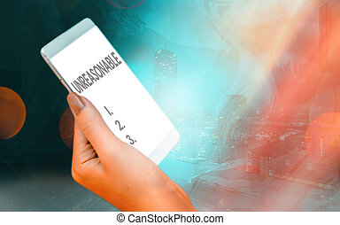 Handwriting text Unreasonable. Conceptual photo beyond right or acceptability boundaries or behaving in a way Modern gadgets with white display screen under colorful bokeh background