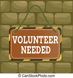 Handwriting text Volunteer Needed. Concept meaning asking ...