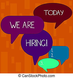 Handwriting text We Are Hiring. Concept meaning recently you employ someone or pay someone to do particular job Many Color Speech Bubble in Different Sizes and Shade for Group Discussion.