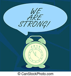 Handwriting text We Are Strong. Concept meaning Have great strength healthy powerful achieving everything.