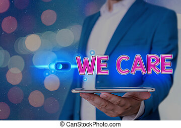 Handwriting text We Care. Concept meaning Cherishing someones life Giving care and providing their needs Graphics padlock for web data information security application system.