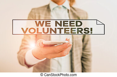 Handwriting text We Need Volunteers. Concept meaning someone...