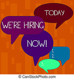 Handwriting text We Re Hiring Now. Concept meaning recently employ someone or pay someone to do particular job Many Color Speech Bubble in Different Sizes and Shade for Group Discussion.