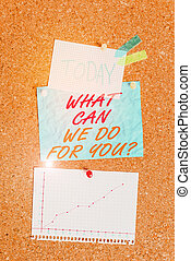 Handwriting text What Can We Do For You Question Question Question. Concept meaning how may I help assist Corkboard color size paper pin thumbtack tack sheet billboard notice board.
