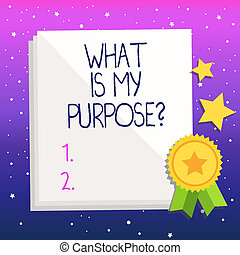 Handwriting text What Is My Purposequestion. Concept meaning Direction Importance Discernment Reflection.
