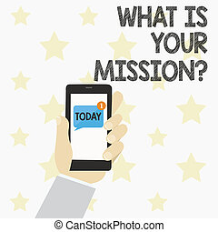 Handwriting text What Is Your Missionquestion. Concept meaning Positive goal focusing on achieving success.