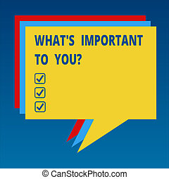 Handwriting text What S Is Important To Youquestion. Concept meaning Tell us your priorities goals objectives Stack of Speech Bubble Different Color Blank Colorful Piled Text Balloon.