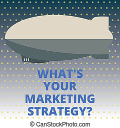Handwriting text What S Is Your Marketing Strategyquestion. Concept meaning Establish your advertising plan Torpedo Missile above a blank Rectangular Shape form for advertisement.
