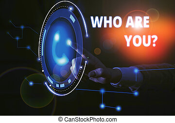 Handwriting text Who Are Youquestion. Concept meaning someone asking your demonstratingal background or history Lady presenting hand blue glow futuristic modern technology tech look contact.