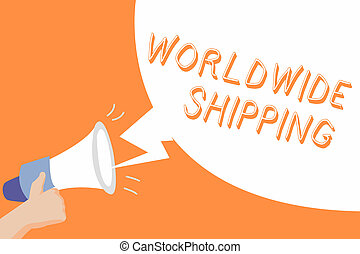 Handwriting text Worldwide Shipping. Concept meaning Sea Freight Delivery of Goods International Shipment